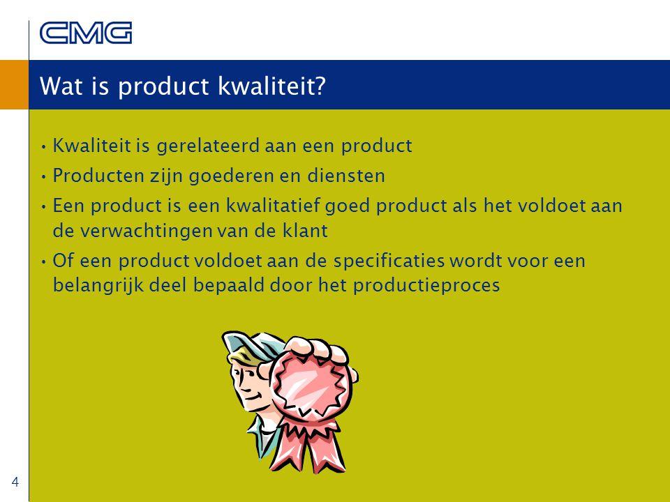 4 Wat is product kwaliteit.