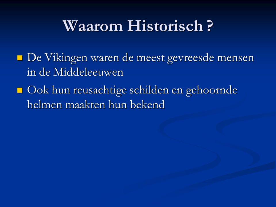Waarom Historisch .