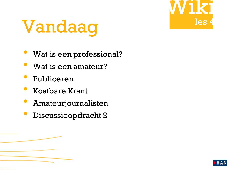les 4 Vandaag Wat is een professional. Wat is een amateur.