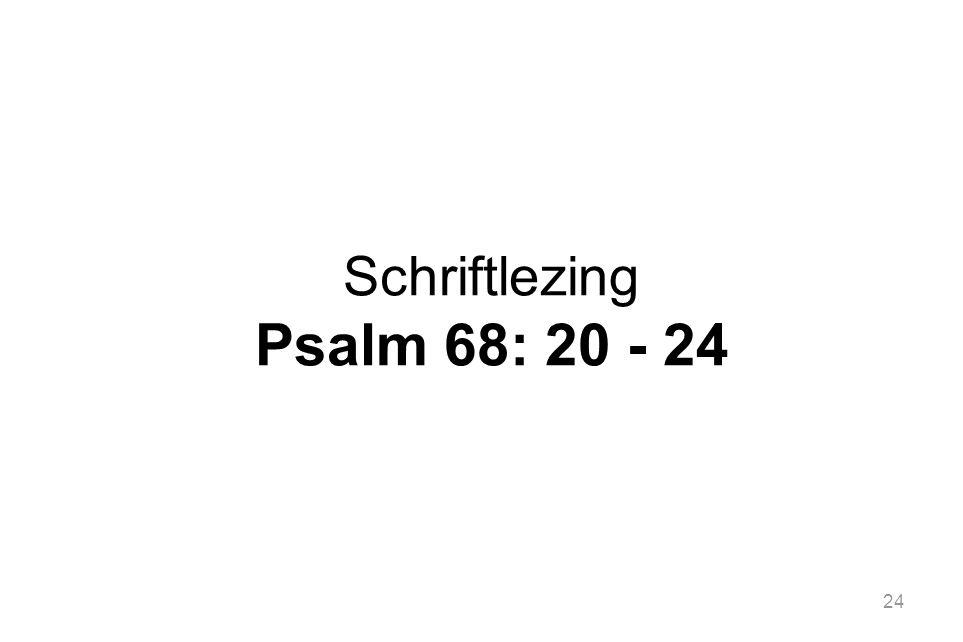 24 Schriftlezing Psalm 68: 20 - 24