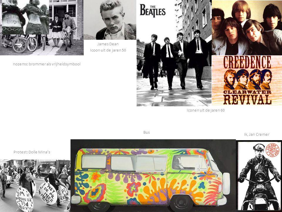 Protest: Dolle Mina's Iconen uit de jaren 60 James Dean Icoon uit de jaren 50 nozems: brommer als vrijheidsymbool Ik, Jan Cremer Bus