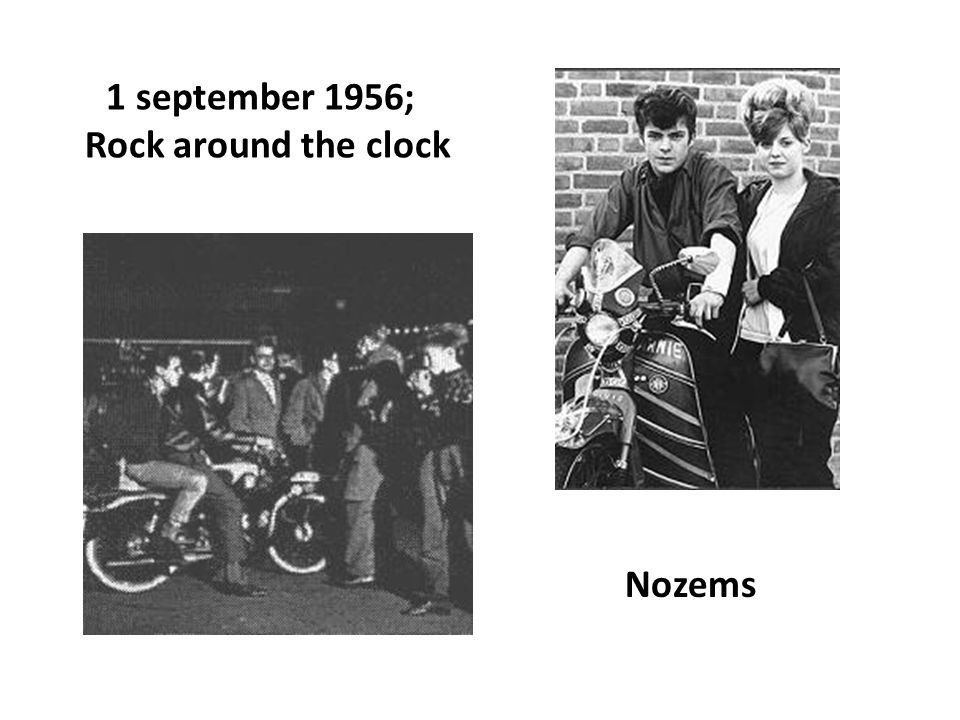 1 september 1956; Rock around the clock Nozems