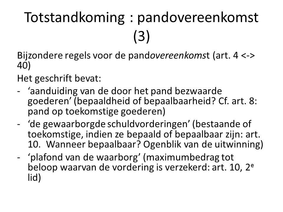 Totstandkoming: pandovereenkomst (4) Bij consumenten bijkomend: 'de waarde van het verpande goed' (art.
