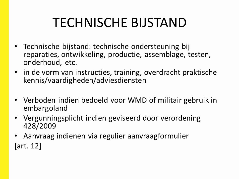TECHNISCHE BIJSTAND Technische bijstand: technische ondersteuning bij reparaties, ontwikkeling, productie, assemblage, testen, onderhoud, etc.