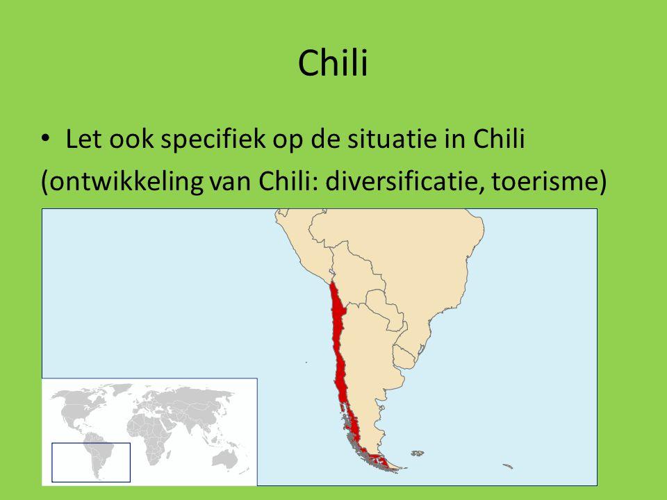 Chili Let ook specifiek op de situatie in Chili (ontwikkeling van Chili: diversificatie, toerisme)