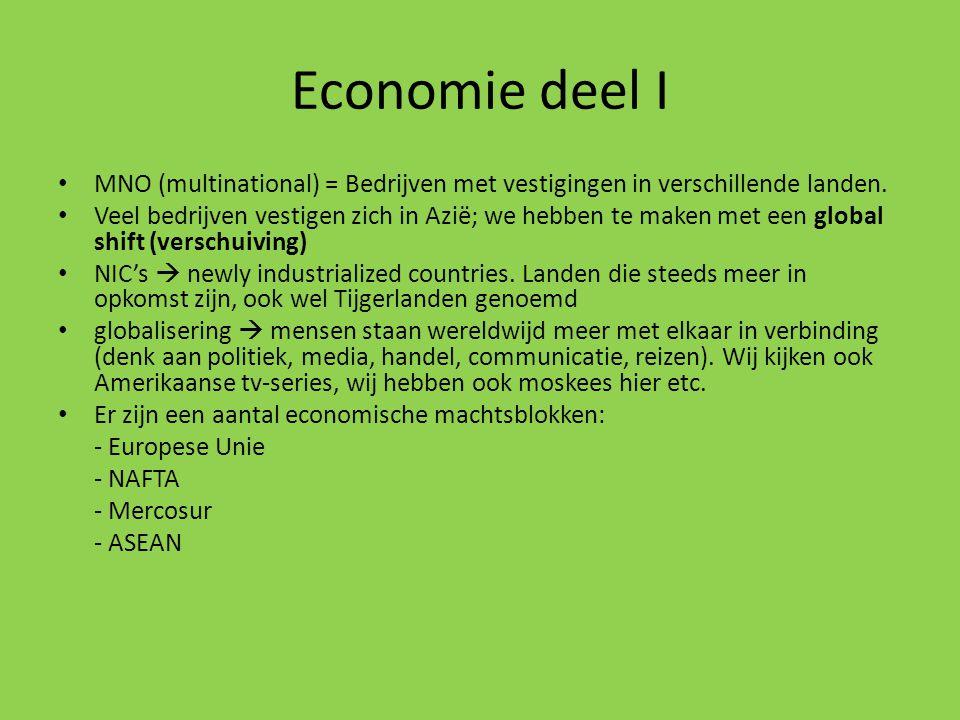 Economie deel I MNO (multinational) = Bedrijven met vestigingen in verschillende landen. Veel bedrijven vestigen zich in Azië; we hebben te maken met