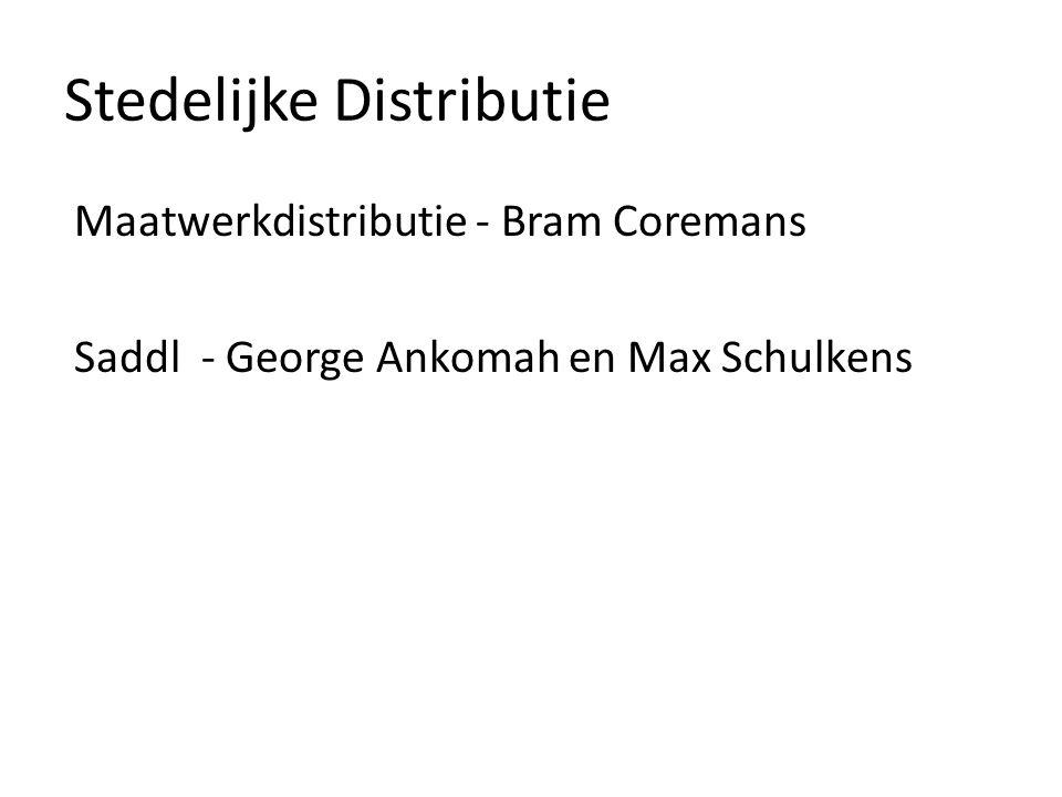 Stedelijke Distributie Maatwerkdistributie - Bram Coremans Saddl - George Ankomah en Max Schulkens