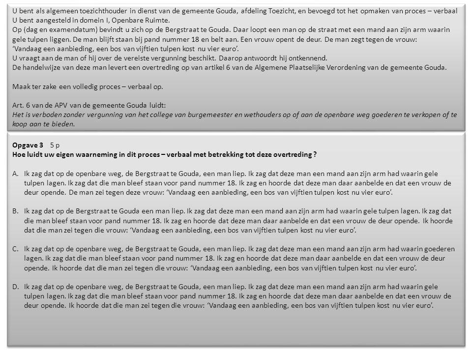 www.brinkboaservices.nl U bent als algemeen toezichthouder in dienst van de gemeente Gouda, afdeling Toezicht, en bevoegd tot het opmaken van proces – verbaal U bent aangesteld in domein I, Openbare Ruimte.