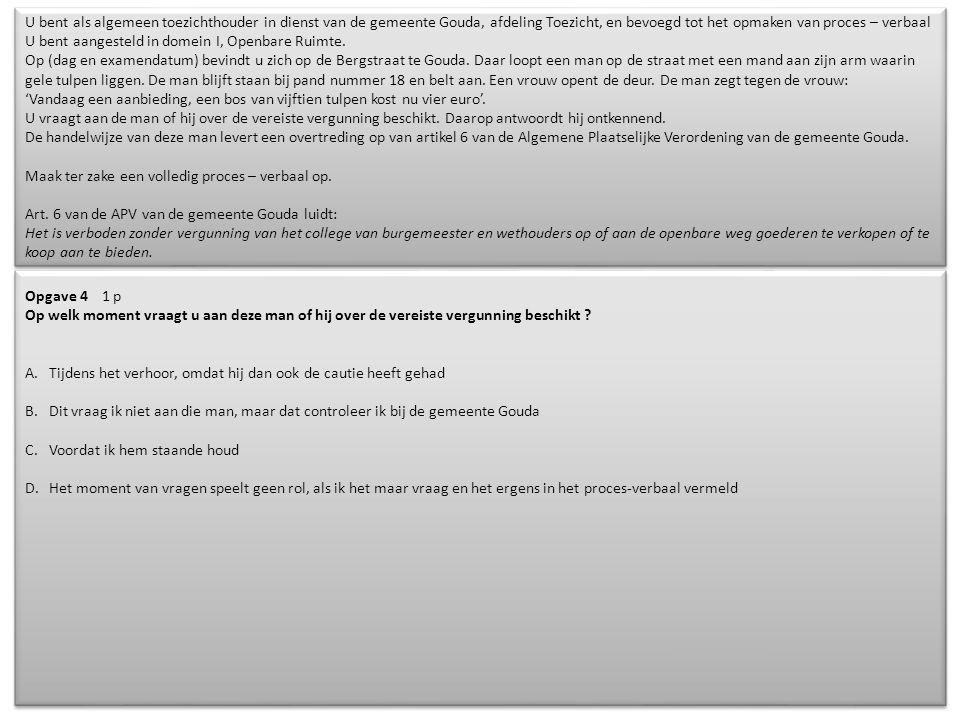 www.brinkboaservices.nl U bent als algemeen toezichthouder in dienst van de gemeente Gouda, afdeling Toezicht, en bevoegd tot het opmaken van proces –
