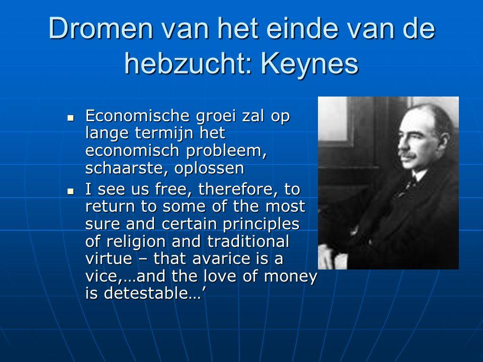 Dromen van het einde van de hebzucht: Keynes Economische groei zal op lange termijn het economisch probleem, schaarste, oplossen Economische groei zal