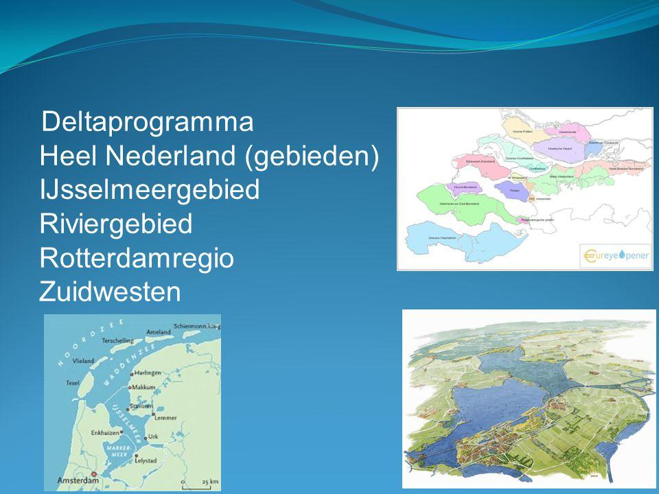 Deltaprogramma Heel Nederland (gebieden) IJsselmeergebied Riviergebied Rotterdamregio Zuidwesten