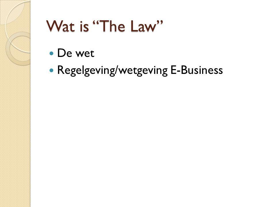 """Wat is """"The Law"""" De wet Regelgeving/wetgeving E-Business"""