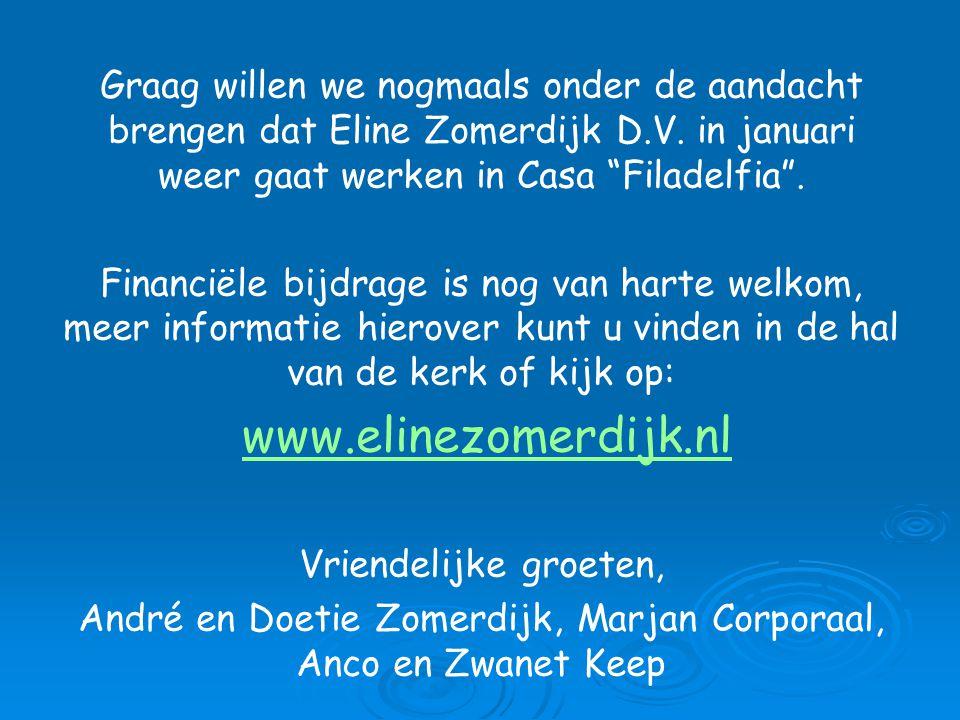 """Graag willen we nogmaals onder de aandacht brengen dat Eline Zomerdijk D.V. in januari weer gaat werken in Casa """"Filadelfia"""". Financiële bijdrage is n"""