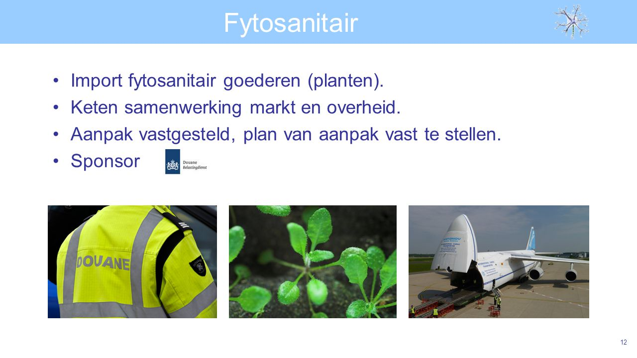 Fytosanitair Import fytosanitair goederen (planten).
