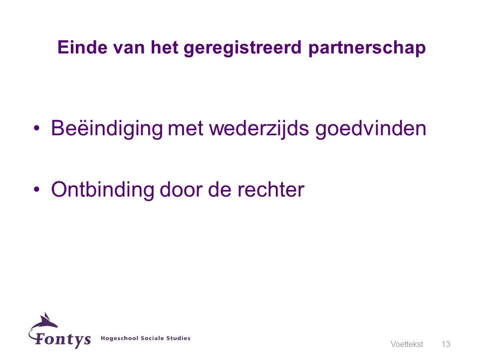 Beëindiging met wederzijds goedvinden Ontbinding door de rechter Voettekst13 Einde van het geregistreerd partnerschap