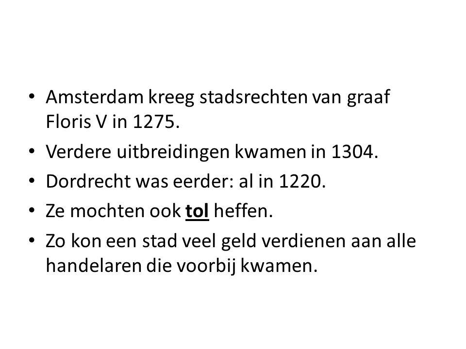 Amsterdam kreeg stadsrechten van graaf Floris V in 1275.