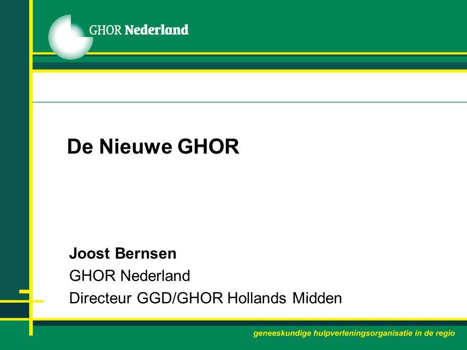 De Nieuwe GHOR Joost Bernsen GHOR Nederland Directeur GGD/GHOR Hollands Midden