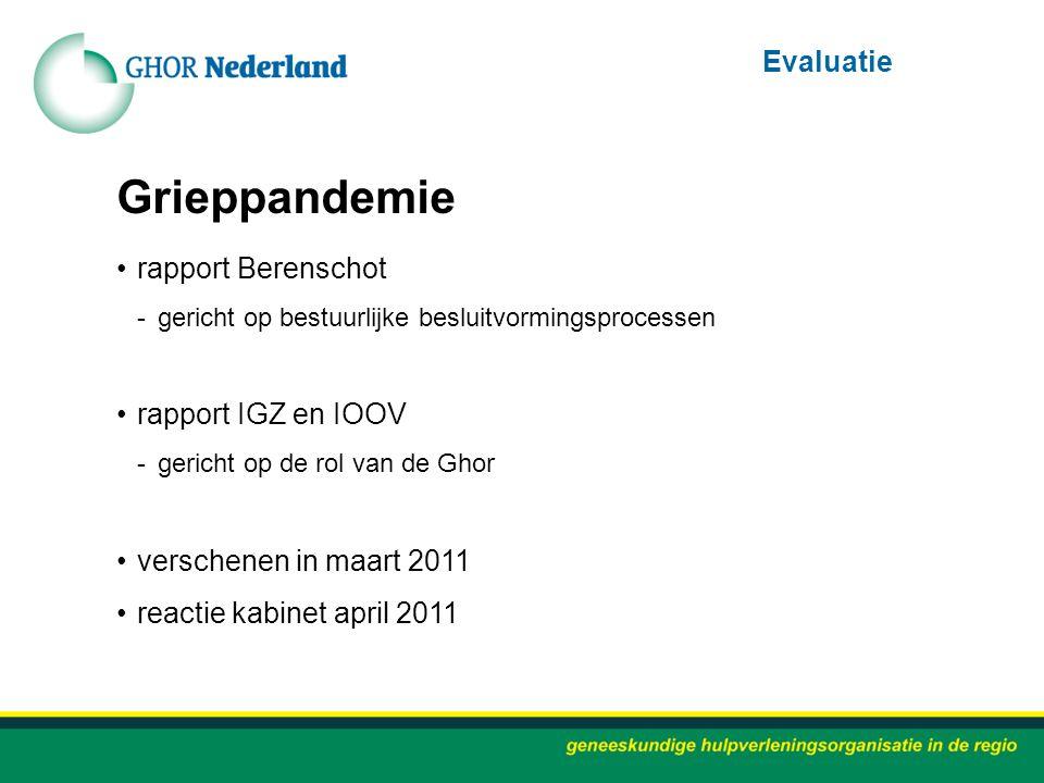 Grieppandemie rapport Berenschot -gericht op bestuurlijke besluitvormingsprocessen rapport IGZ en IOOV -gericht op de rol van de Ghor verschenen in ma
