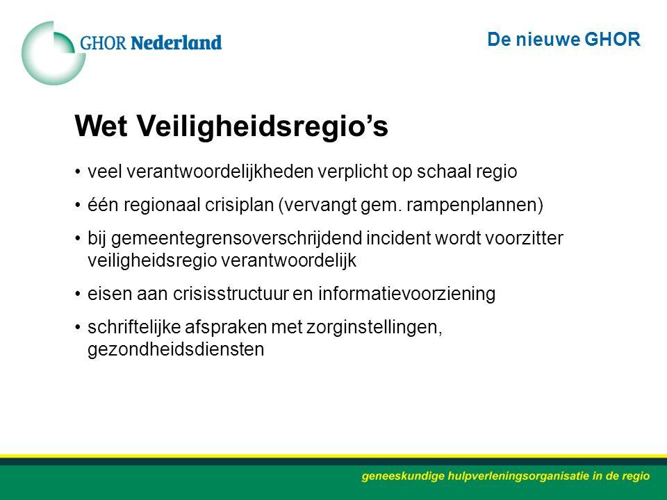 Wet Veiligheidsregio's veel verantwoordelijkheden verplicht op schaal regio één regionaal crisiplan (vervangt gem. rampenplannen) bij gemeentegrensove