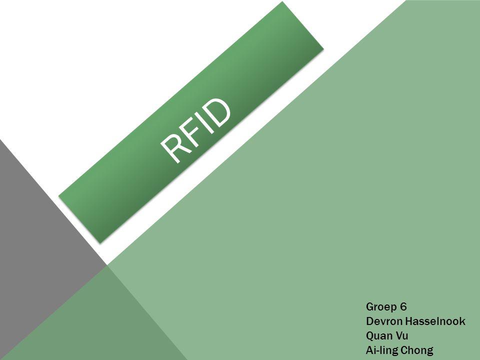 RFID Groep 6 Devron Hasselnook Quan Vu Ai-ling Chong