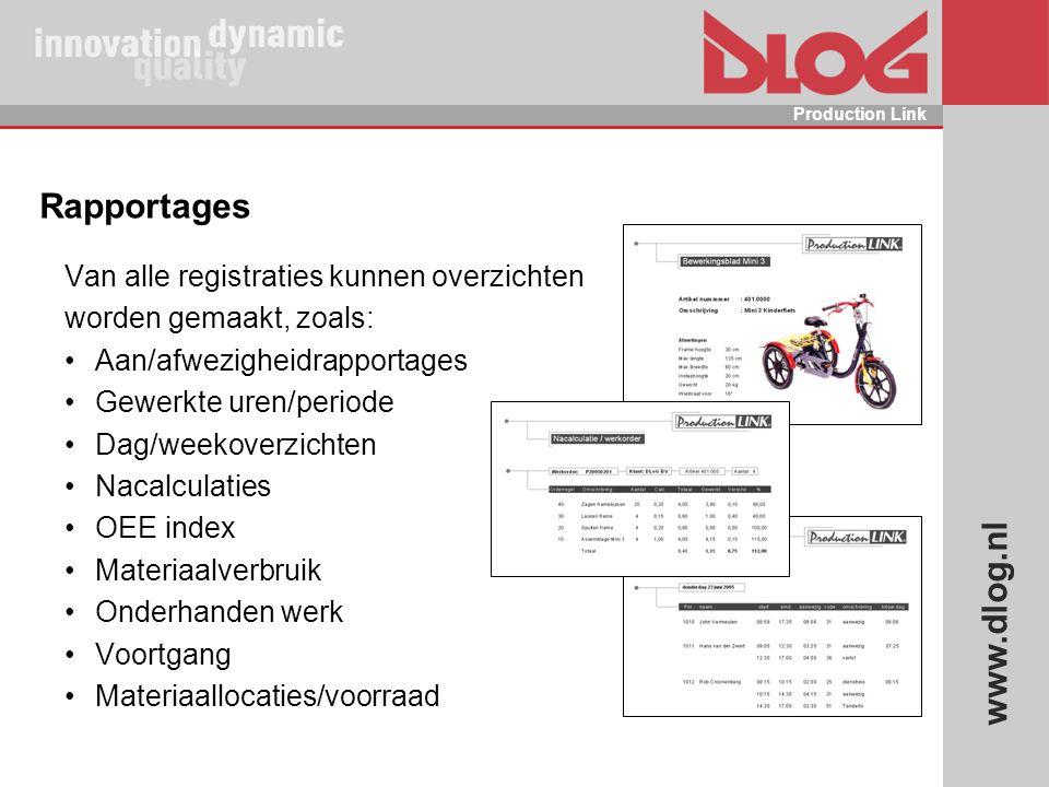 www.dlog.nl Production Link Rapportages Van alle registraties kunnen overzichten worden gemaakt, zoals: Aan/afwezigheidrapportages Gewerkte uren/perio