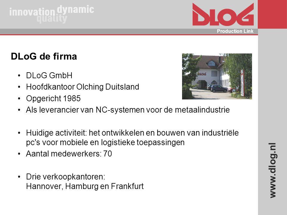 www.dlog.nl Production Link DLoG de firma DLoG GmbH Hoofdkantoor Olching Duitsland Opgericht 1985 Als leverancier van NC-systemen voor de metaalindust