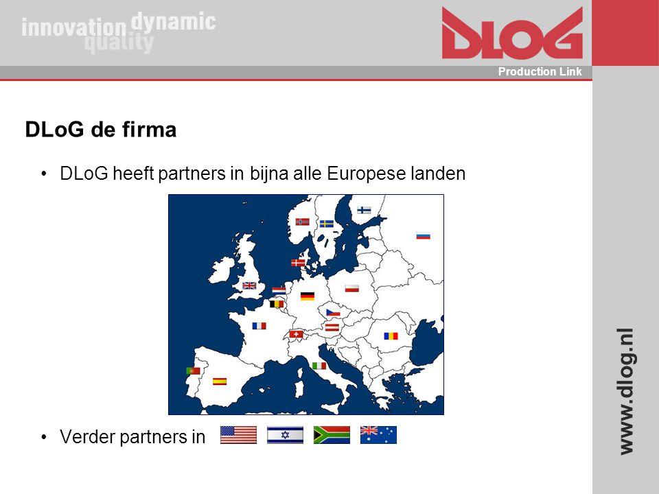 www.dlog.nl Production Link DLoG de firma DLoG heeft partners in bijna alle Europese landen Verder partners in