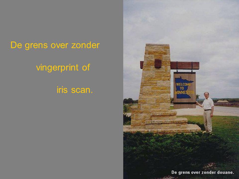 De grens over zonder vingerprint of iris scan.