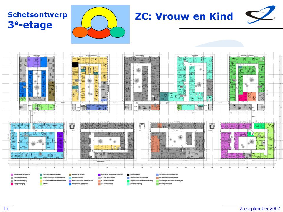 25 september 200715 Schetsontwerp 3 e -etage ZC: Vrouw en Kind