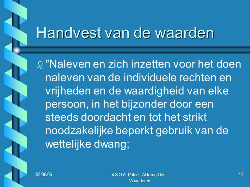 08/06/06V.S.O.A. Politie - Afdeling Oost- Vlaanderen 12 Handvest van de waarden b b