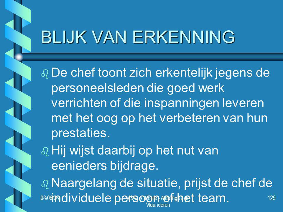 08/06/06V.S.O.A. Politie - Afdeling Oost- Vlaanderen 129 BLIJK VAN ERKENNING b b De chef toont zich erkentelijk jegens de personeelsleden die goed wer