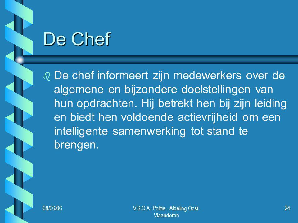 08/06/06V.S.O.A. Politie - Afdeling Oost- Vlaanderen 24 De Chef b b De chef informeert zijn medewerkers over de algemene en bijzondere doelstellingen