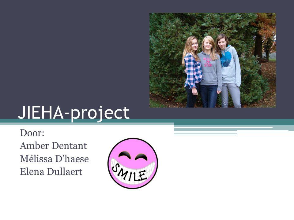 JIEHA-project Door: Amber Dentant Mélissa D'haese Elena Dullaert