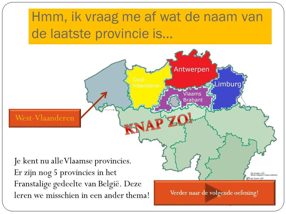 West-Vlaanderen Je kent nu alle Vlaamse provincies.