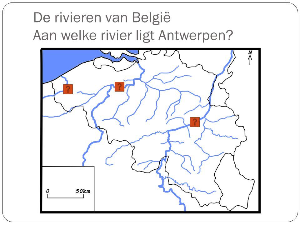 De rivieren van België Aan welke rivier ligt Antwerpen?