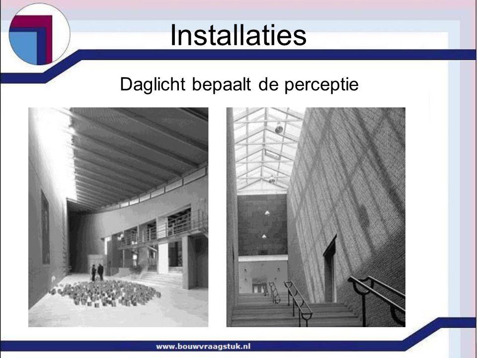 Daglicht bepaalt de perceptie Installaties