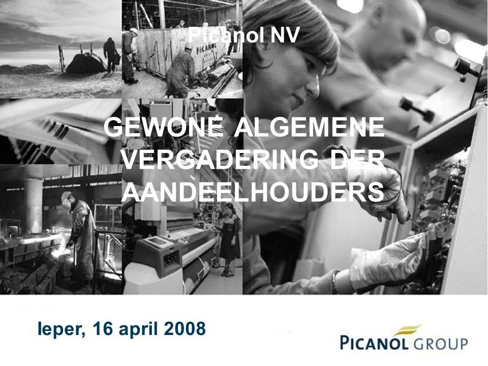 1 Ieper, 16 april 2008 GEWONE ALGEMENE VERGADERING DER AANDEELHOUDERS Picanol NV