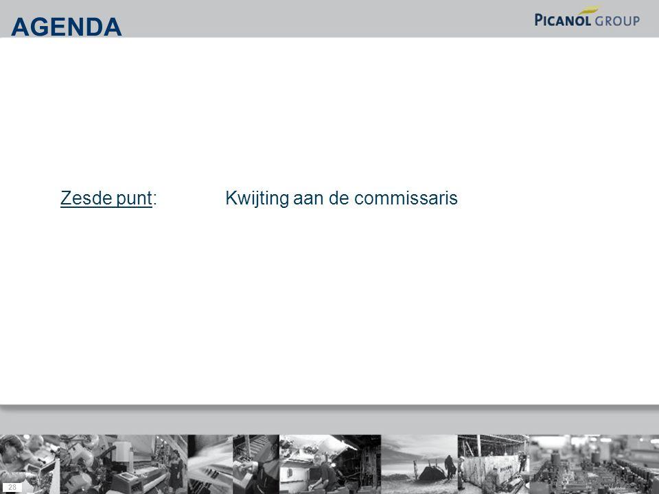 28 Zesde punt: Kwijting aan de commissaris AGENDA