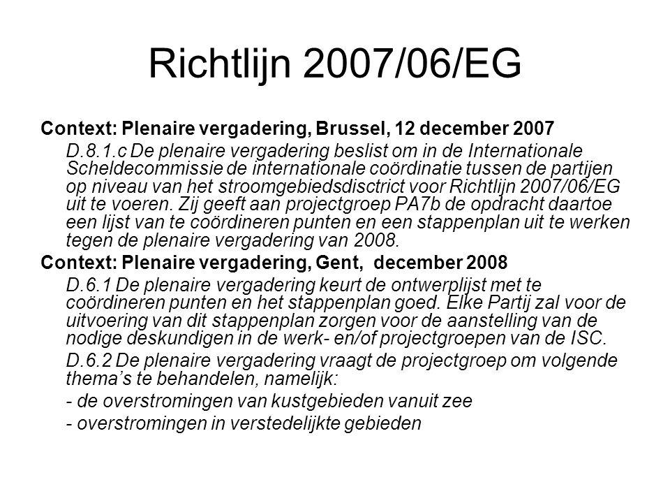 preliminary flood risk assessment 1.1 Intenties LS/partijen (12/2009) Inventariseren intenties lidstaten i.v.m.