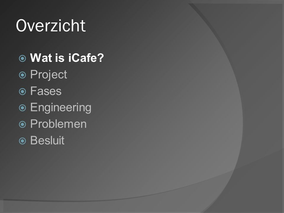 Wat is iCafe ?  Het concept Applicatie Touchscreen Draadloos