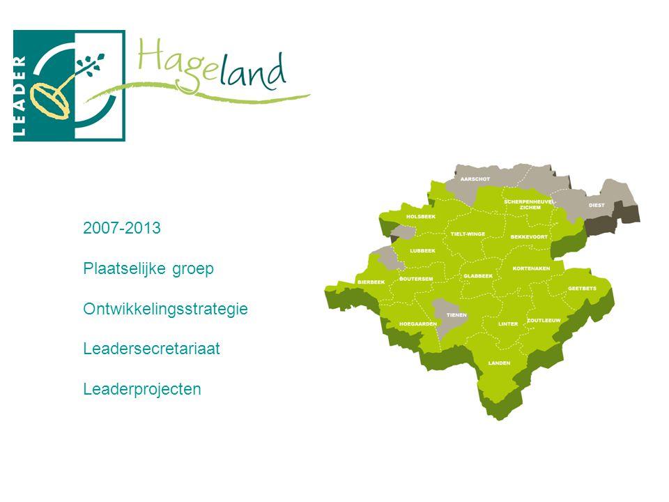 2007-2013 Plaatselijke groep Ontwikkelingsstrategie Leadersecretariaat Leaderprojecten