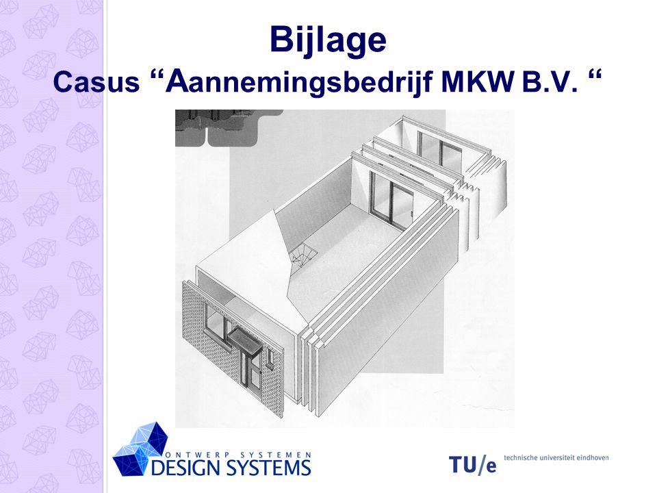 Bijlage Casus A annemingsbedrijf MKW B.V.