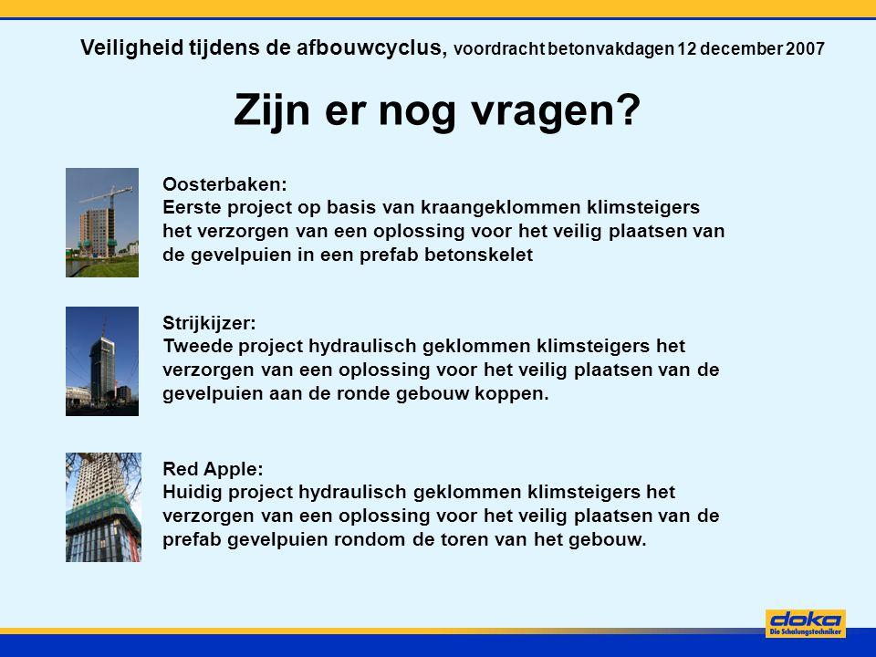 Zijn er nog vragen? Oosterbaken: Eerste project op basis van kraangeklommen klimsteigers het verzorgen van een oplossing voor het veilig plaatsen van