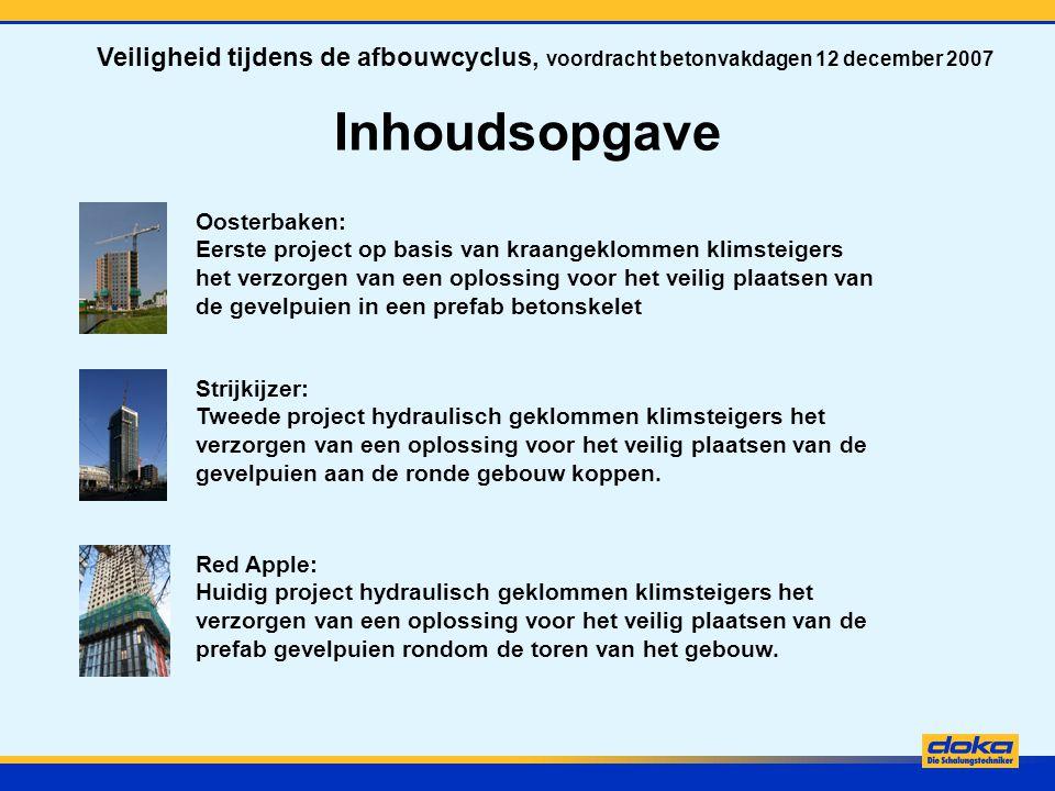 Inhoudsopgave Oosterbaken: Eerste project op basis van kraangeklommen klimsteigers het verzorgen van een oplossing voor het veilig plaatsen van de gev