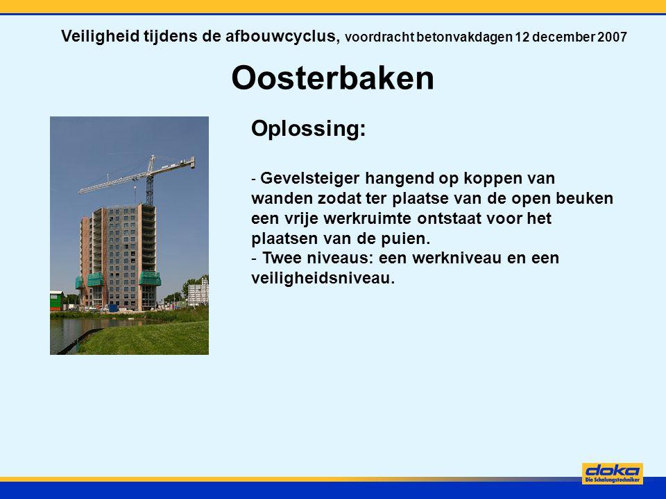 Oosterbaken Veiligheid tijdens de afbouwcyclus, voordracht betonvakdagen 12 december 2007
