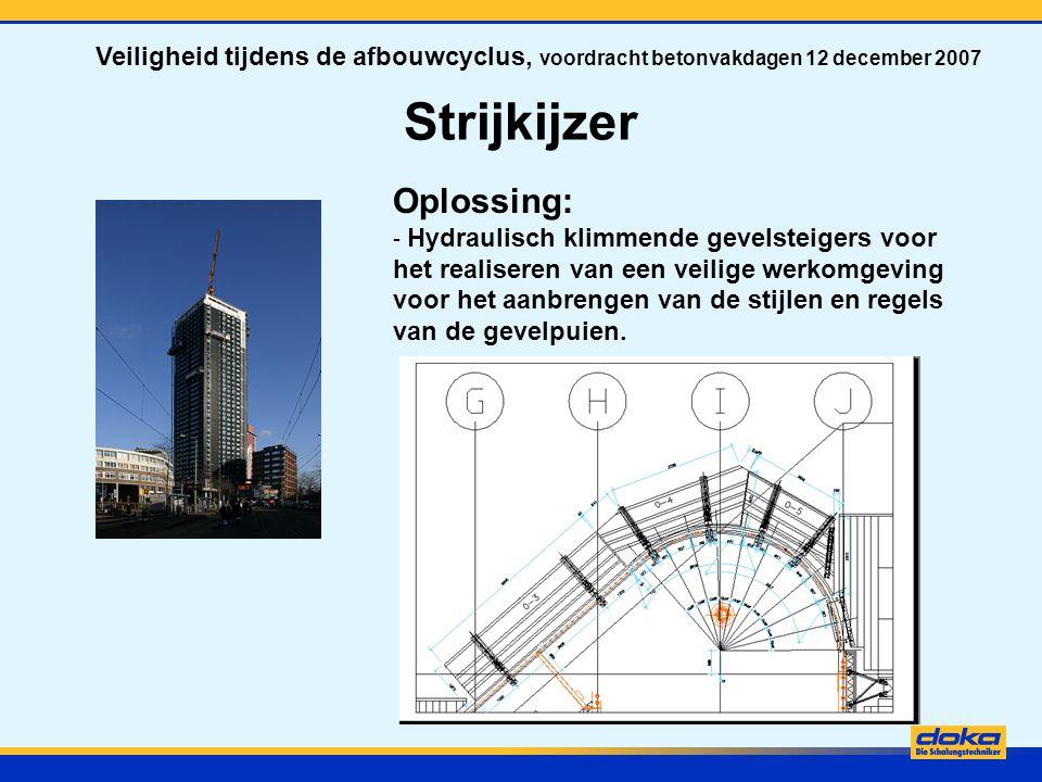 Strijkijzer Veiligheid tijdens de afbouwcyclus, voordracht betonvakdagen 12 december 2007