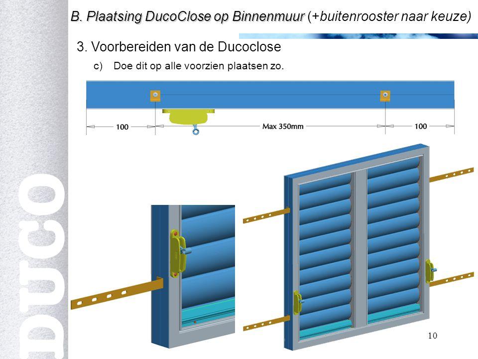 10 3.Voorbereiden van de Ducoclose B. Plaatsing DucoClose op Binnenmuur B.
