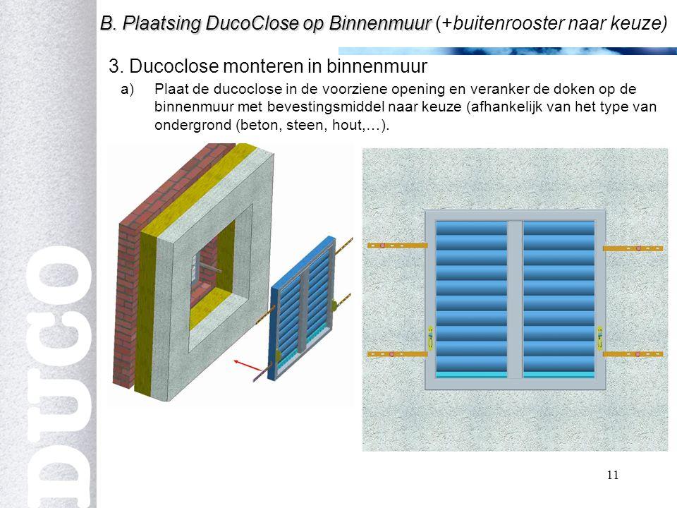 11 3.Ducoclose monteren in binnenmuur B. Plaatsing DucoClose op Binnenmuur B.