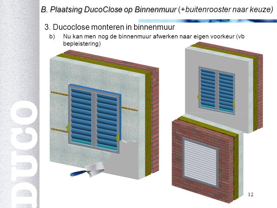 12 3.Ducoclose monteren in binnenmuur B. Plaatsing DucoClose op Binnenmuur B.