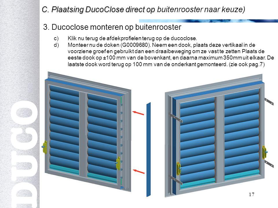 17 3.Ducoclose monteren op buitenrooster C. Plaatsing DucoClose direct op C.